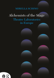 Alchemists of the Stage. Theatre Laboratories in Europe